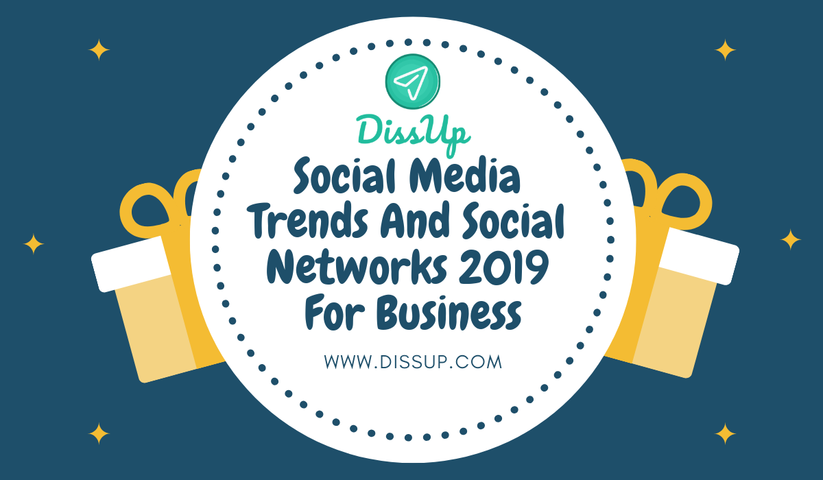 Social Media Trends and Social Networks 2019 for business