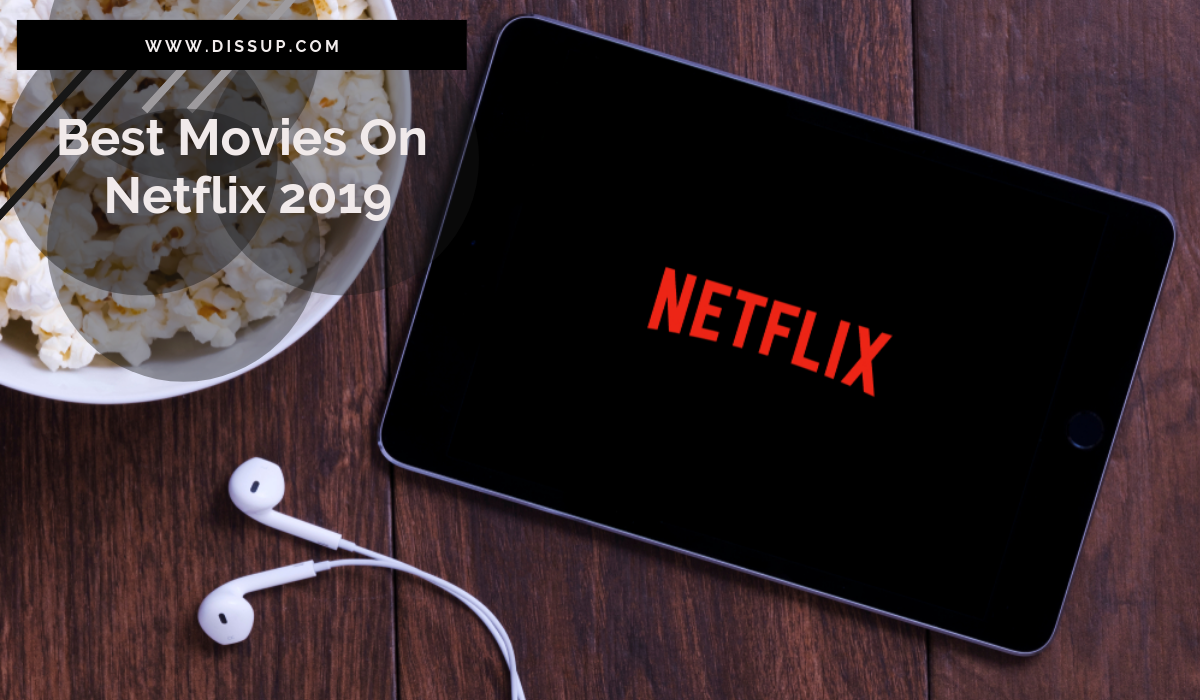 Best Movies On Netflix 2019