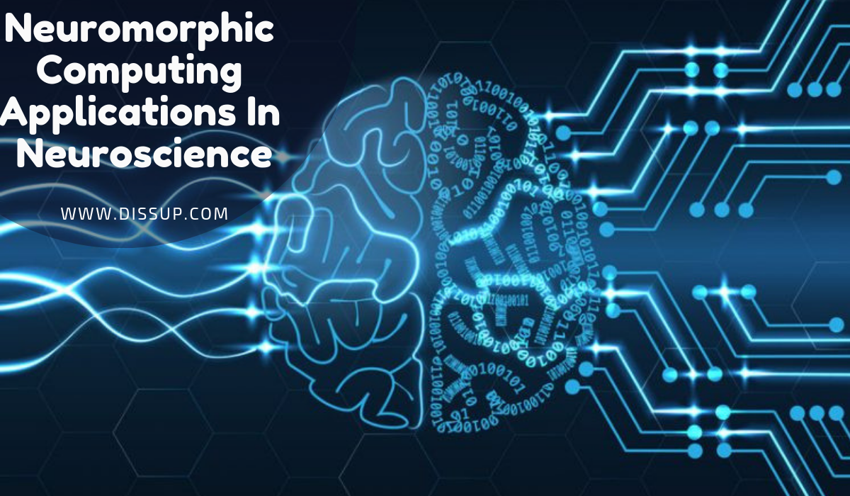 Neuromorphic Computing Applications In Neuroscience